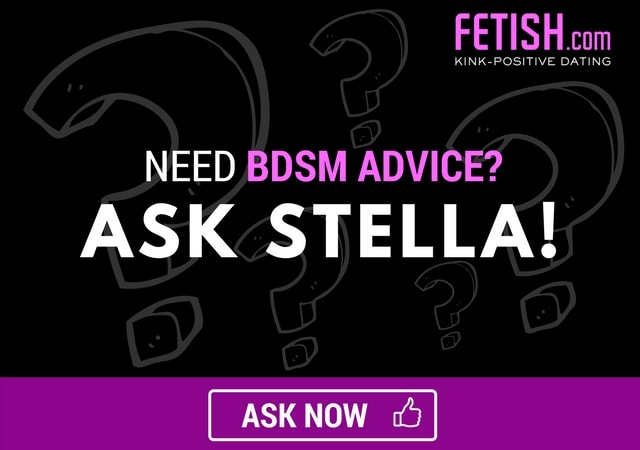 Ask Stella BDSM Advice & Sex Tips Fetish.com