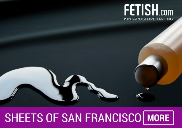 Sheets of San Francisco - Must See Sex Toys and Kinky Players by Fetish.com