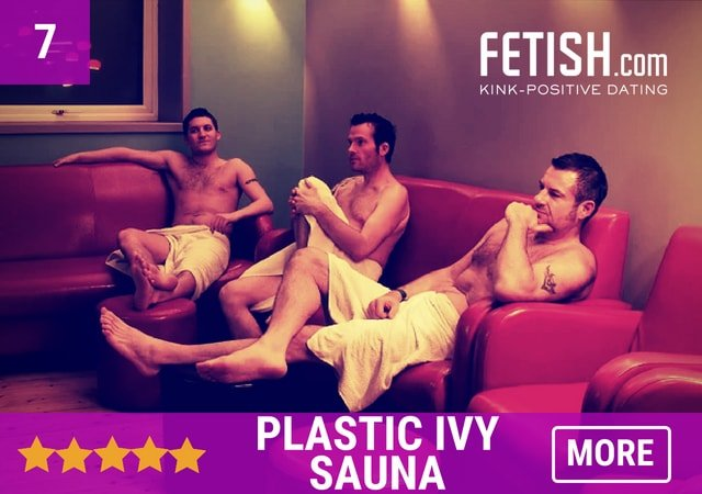 Plastic Ivy Sauna - Fetish.com's Best Gay Bars, Clubs and Gay Saunas in the UK